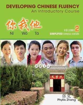 Ni Wo Ta: Developing Chinese Fluency: An Introductory Course Simplified, Volume 2 (Paperback)