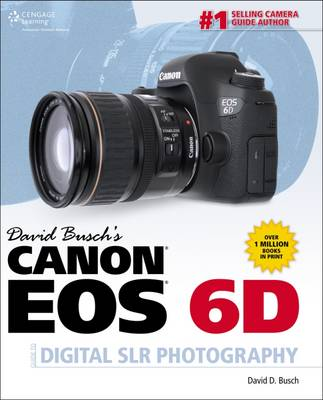 David Busch's Canon EOS 6D Guide to Digital SLR Photography (Paperback)