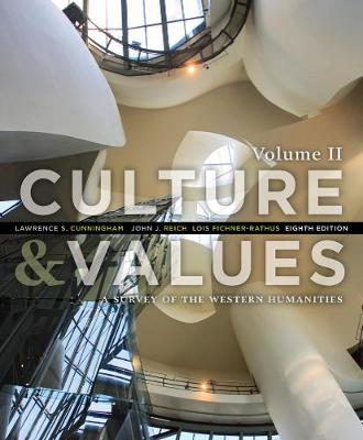 Culture and Values: A Survey of the Western Humanities, Volume 2 (Paperback)