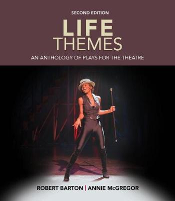 Life Themes: An Anthology of Plays for the Theatre (Paperback)
