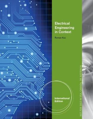Electrical Engineering in Context: Smart Devices, Robots & Communications, International Edition (Paperback)