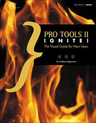 Pro Tools 11 Ignite!: The Visual Guide for New Users (Paperback)