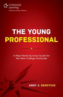 The Young Professional: A Real World Survival Guide for the New College Graduate (Paperback)