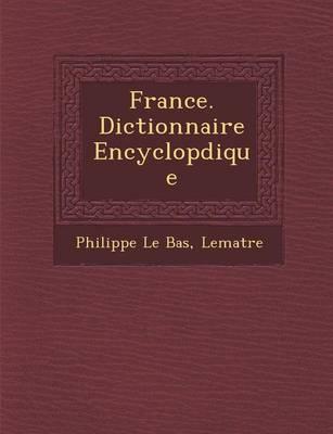 France. Dictionnaire Encyclop Dique (Paperback)
