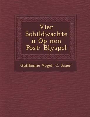 Vier Schildwachten Op ��nen Post: Blyspel (Paperback)
