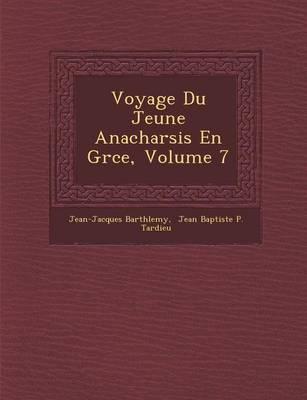 Voyage Du Jeune Anacharsis En Gr Ce, Volume 7 (Paperback)