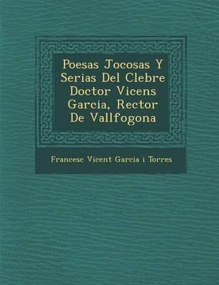 Poes as Jocosas y Serias del C Lebre Doctor Vicens Garcia, Rector de Vallfogona (Paperback)