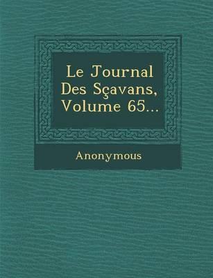 Le Journal Des Scavans, Volume 65... (Paperback)
