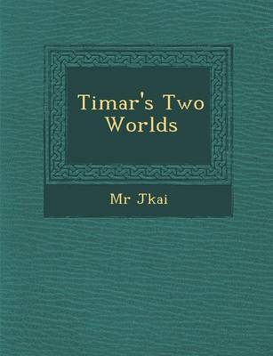 Timar's Two Worlds (Paperback)