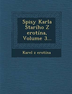 Spisy Karla Stariho Z Erotina, Volume 3... (Paperback)