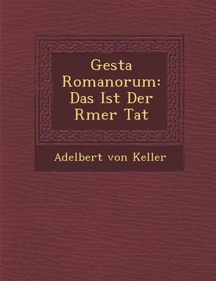 Gesta Romanorum: Das Ist Der R Mer Tat (Paperback)