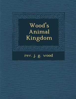 Wood's Animal Kingdom (Paperback)