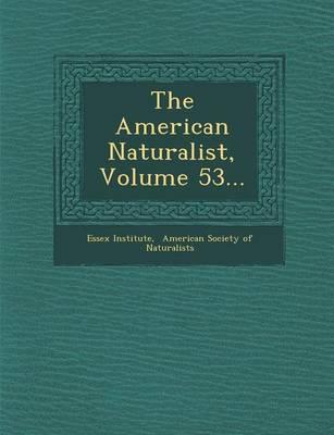 The American Naturalist, Volume 53... (Paperback)
