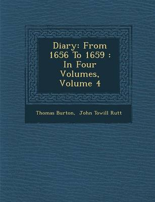 Diary: From 1656 to 1659: In Four Volumes, Volume 4 (Paperback)