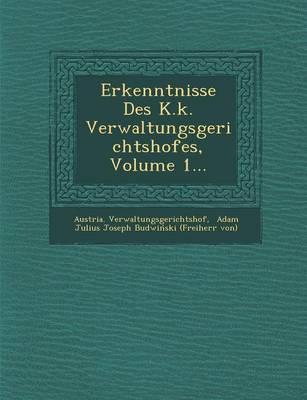 Erkenntnisse Des K.K. Verwaltungsgerichtshofes, Volume 1... (Paperback)