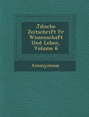 J Dische Zeitschrift Fur Wissenschaft Und Leben, Volume 6 (Paperback)