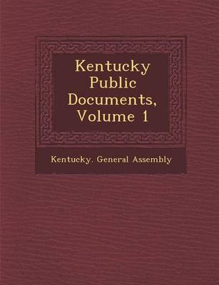 Kentucky Public Documents, Volume 1 (Paperback)