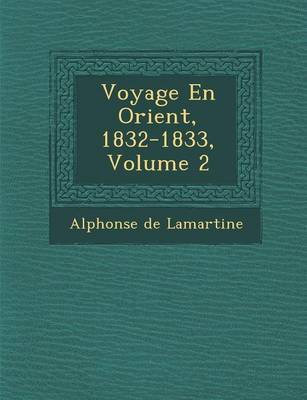 Voyage En Orient, 1832-1833, Volume 2 (Paperback)
