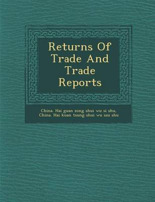 Returns of Trade and Trade Reports (Paperback)