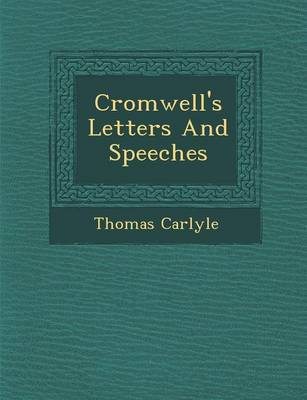 Cromwell's Letters and Speeches (Paperback)