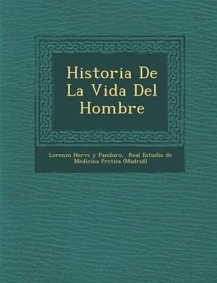 Historia de La Vida del Hombre (Paperback)