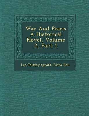 War and Peace: A Historical Novel, Volume 2, Part 1 (Paperback)