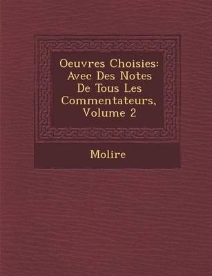 Oeuvres Choisies: Avec Des Notes de Tous Les Commentateurs, Volume 2 (Paperback)
