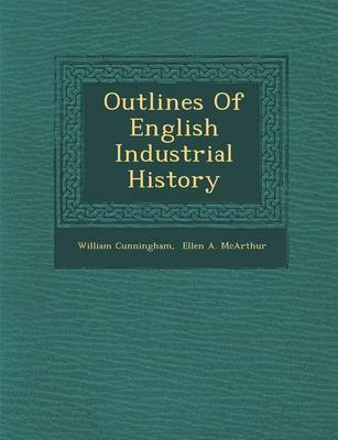 Outlines of English Industrial History (Paperback)