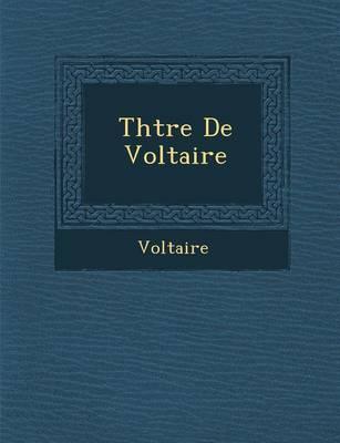 Th Tre de Voltaire (Paperback)