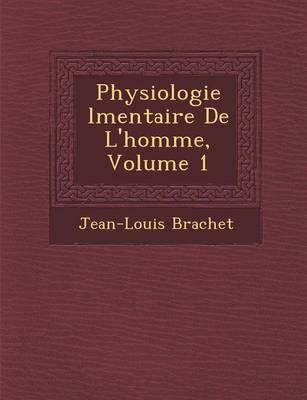 Physiologie L Mentaire de L'Homme, Volume 1 (Paperback)