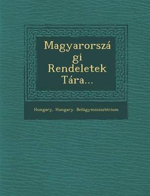 Magyarorszagi Rendeletek Tara... (Paperback)