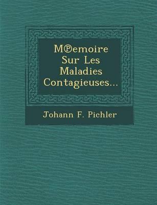 M Emoire Sur Les Maladies Contagieuses... (Paperback)