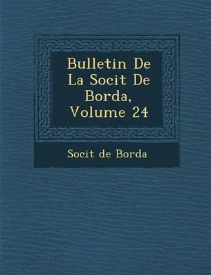 Bulletin de La Soci T de Borda, Volume 24 (Paperback)