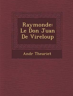 Raymonde: Le Don Juan de Vireloup (Paperback)
