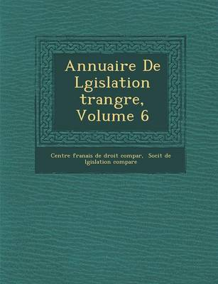 Annuaire de L Gislation Trang Re, Volume 6 (Paperback)