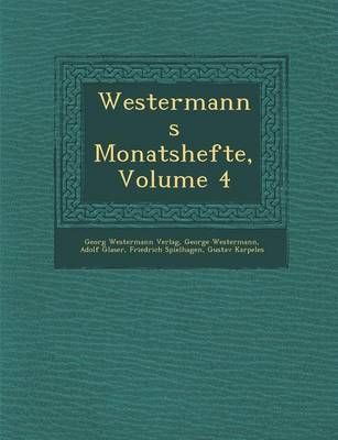 Westermanns Monatshefte, Volume 4 (Paperback)