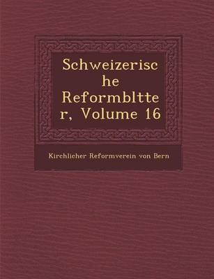 Schweizerische Reformbl Tter, Volume 16 (Paperback)