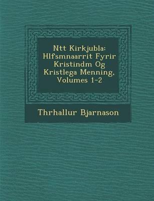 N Tt Kirkjubla: H Lfsm Na Arrit Fyrir Kristind M Og Krist Lega Menning, Volumes 1-2 (Paperback)