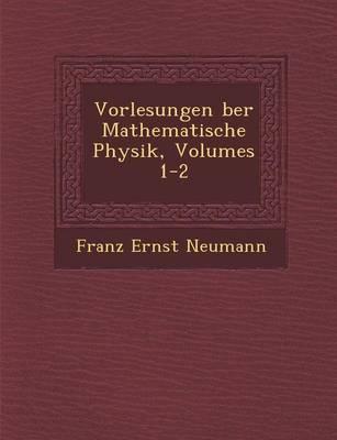 Vorlesungen Ber Mathematische Physik, Volumes 1-2 (Paperback)
