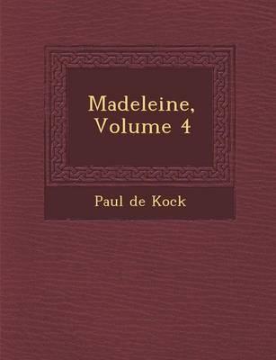 Madeleine, Volume 4 (Paperback)