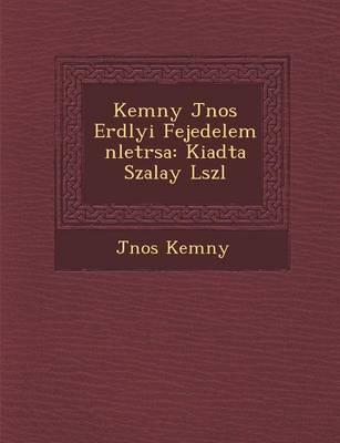 Kem NY J Nos Erd Lyi Fejedelem N Let R Sa: Kiadta Szalay L Szl (Paperback)