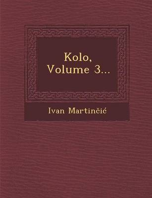 Kolo, Volume 3... (Paperback)