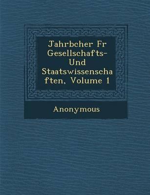 Jahrb Cher Fur Gesellschafts- Und Staatswissenschaften, Volume 1 (Paperback)
