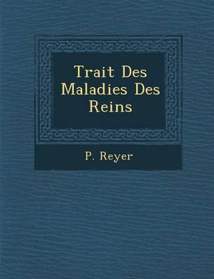 Trait Des Maladies Des Reins (Paperback)