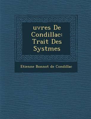 Uvres de Condillac: Trait Des Syst Mes (Paperback)