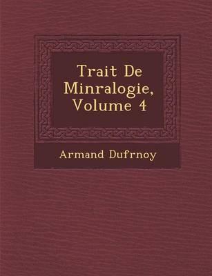 Trait de Min Ralogie, Volume 4 (Paperback)