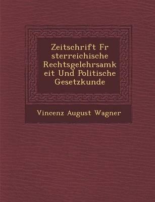 Zeitschrift Fur Sterreichische Rechtsgelehrsamkeit Und Politische Gesetzkunde (Paperback)