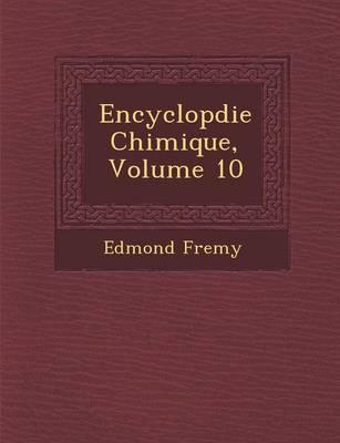Encyclop Die Chimique, Volume 10 (Paperback)
