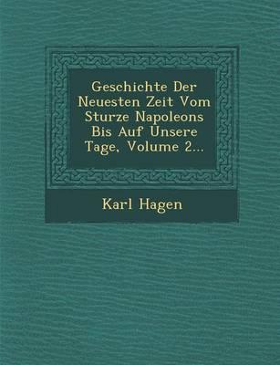 Geschichte Der Neuesten Zeit Vom Sturze Napoleons Bis Auf Unsere Tage, Volume 2... (Paperback)