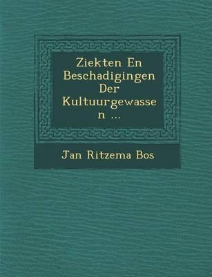 Ziekten En Beschadigingen Der Kultuurgewassen ... (Paperback)